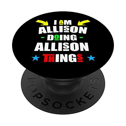 Estoy Allison haciendo cosas de Allison Cool Funny Linda Navidad PopSockets PopGrip Intercambiable