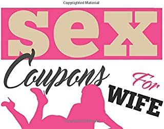 Sex Coupons For Wife: Naughty Gift For Marriage Anniversary - Anniversary Gift For Wife - Birthday Gift For Wife