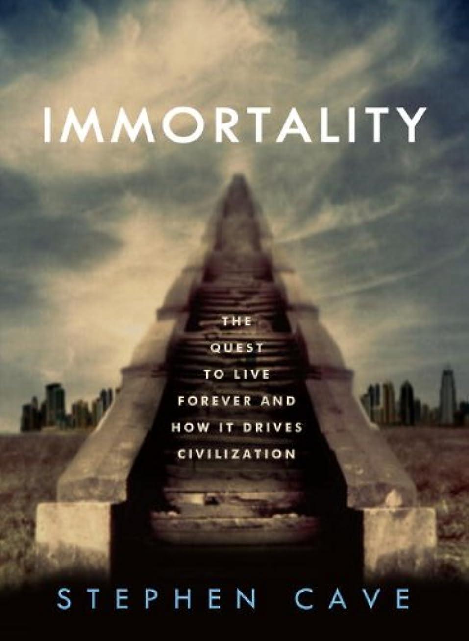 刃天国できればImmortality: The Quest to Live Forever and How It Drives Civilization (English Edition)