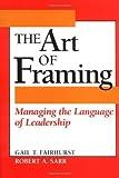 The Art of Framing: Managing the Language of Leadership