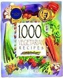 1,000 Vegetarian Recipes 1 edition