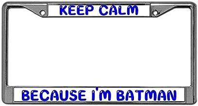ken fi Licenses Plate Cover for US Vehicles Keep Calm Because I'm Batman License Plate Frame Tag Holder Custom Auto Black License Plate Frame Black Custom License Plate Frame