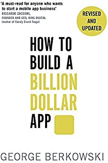 How to Build a Billion Dollar App: Discover the secrets of the most successful entrepreneurs of our time