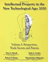 Intellectual Property in the New Technological Age 2020 Vol. I Perspectives, Trade Secrets and Patents: Vol I Perspectives...