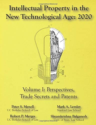Compare Textbook Prices for Intellectual Property in the New Technological Age 2020 Vol. I Perspectives, Trade Secrets and Patents: Vol I Perspectives, Trade Secrets and Patents  ISBN 9781945555152 by Menell, Peter S,Lemley, Mark A,Merges, Robert P,Balganesh, Shyamkrishna