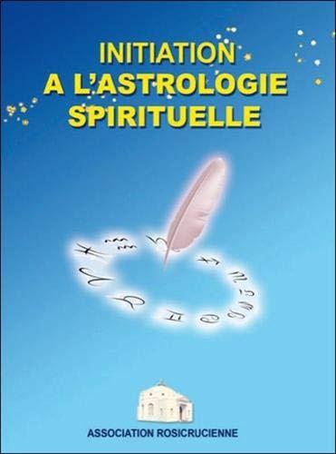 Initiation à l'astrologie spirituelle