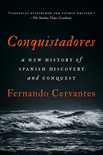 Compare Textbook Prices for Conquistadores: A New History of Spanish Discovery and Conquest  ISBN 9781101981269 by Cervantes, Fernando