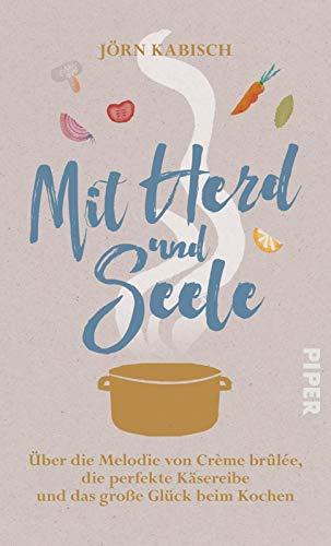 Mit Herd und Seele: Über die Melodie von Crème brûlée,...