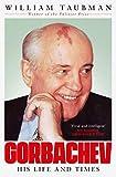 Gorbachev: His Life and Times (English Edition)