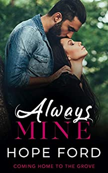 Always Mine (Coming Home To The Grove Book 1) by [Hope Ford]