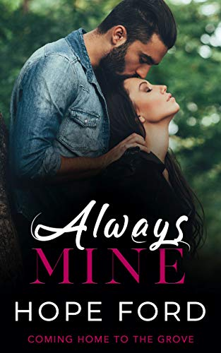 Always Mine (Coming Back To The Grove Book 1) by [Hope Ford]