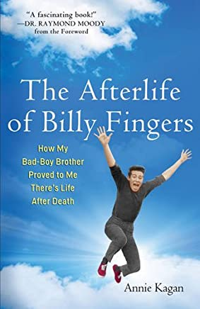 Afterlife of Billy Fingers: How My Bad-Boy Brother Proved to Me There's Life After Death
