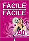 Facile facile. Libro di italiano per studenti stranieri. A0 livello principianti