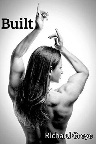 built making the most muscular woman kindle edition by greye richard art janrock greye jayne literature fiction kindle ebooks amazon com built making the most muscular woman