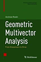 Geometric Multivector Analysis: From Grassmann to Dirac (Birkhäuser Advanced Texts Basler Lehrbücher)
