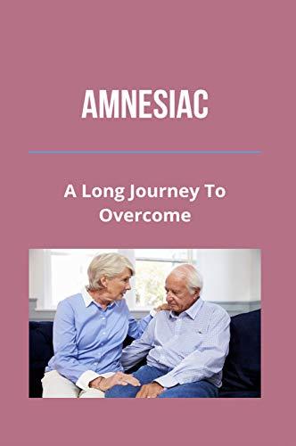 Amnesiac: A Long Journey To Overcome: Amnesiac Vinyl (English Edition)