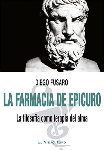 La farmacia de Epicuro (Spanish Edition)