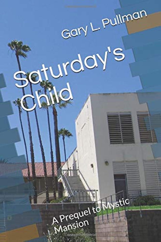 信者省に対応Saturday's Child: A Prequel to Mystic Mansion