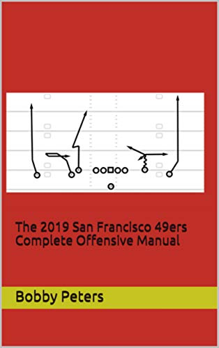 The 2019 San Francisco 49ers Complete Offensive Manual (English Edition)