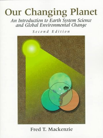 Our Changing Planet: An Introduction to Earth System Science and Global Environmental Change (2nd Edition)