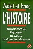 L'HISTOIRE. Rome et le Moyen Age, L'âge classique, Les révolutions, La naissance du monde moderne