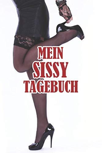 Mein Sissy Tagebuch: Punktiertes Tagebuch mit 120 Seiten zum festhalten für alle sexuellen Erlebnisse, Fantasien, Träume und Wünsche bezüglich deinem Liebesleben - Auch super geeignet als Geschenk