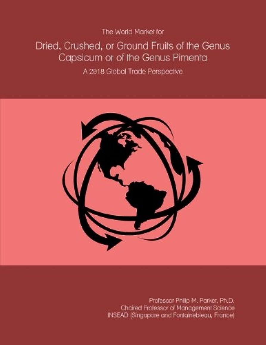 対立傷跡笑いThe World Market for Dried, Crushed, or Ground Fruits of the Genus Capsicum or of the Genus Pimenta: A 2018 Global Trade Perspective
