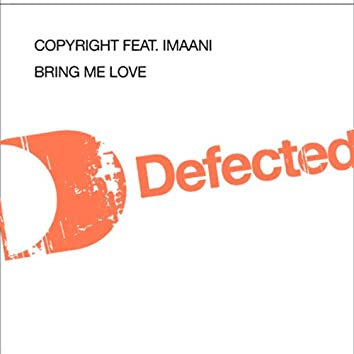 Bring Me Love (feat. Imaani)