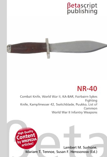 NR-40: Combat Knife, World War II, KA-BAR, Fairbairn-Sykes Fighting Knife, Kampfmesser 42, Switchblade, Puukko, List of Common World War II Infantry Weapons