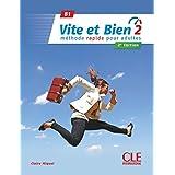 Vite et Bien 2e edition: Livre + CD audio + corriges 1 B1 2e edition