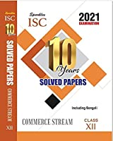 SPARKLES ISC 10 YEAR SOLVED PAPERS COMMERCE STREAM CLASS-Xll FOR 2021 EXAMINATION