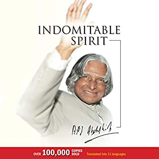 Indomitable Spirit                   Written by:                                                                                                                                 A.P.J. Abdul Kalam                               Narrated by:                                                                                                                                 Ashish Sen                      Length: 4 hrs and 59 mins     3 ratings     Overall 5.0