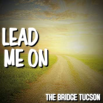 Lead Me On