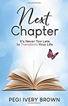 Next Chapter: It's Never Too Late to Transform Your Life