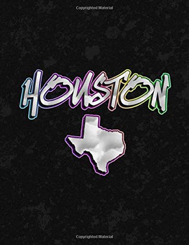 Houston: 150 Page 8.5 x 11' Lined Notebook Graffiti Print City Name & Texas State Map Journal Book