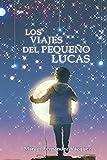 Los viajes del pequeño Lucas: Un homenaje a 'El Principito' de Antoine de Saint-Exupéry