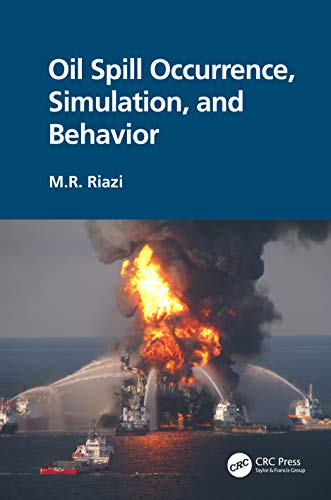 Oil Spill Occurrence, Simulation, and Behavior (Fuels and Petrochemicals)