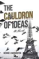 The Cauldron of Ideas