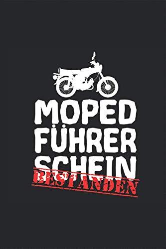 Moped Mofa Führerschein Prüfung Fahrprüfung Lappen bestanden Notizbuch: Moped Mofa fahren Fahrer Planen Notieren Rechenheft Liniert Journal A5 120 ... Tagebuch Geschenk für Mopedfahrer Mofafahrer