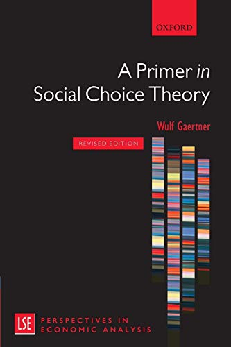 A Primer in Social Choice Theory: Revised Edition (LSE Perspectives in Economic Analysis)