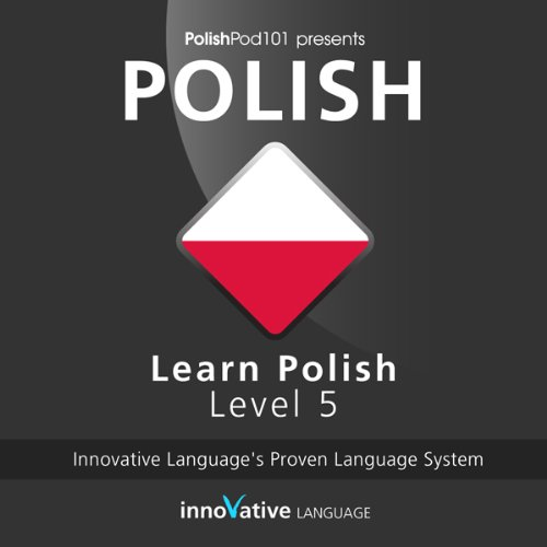 Learn Polish with Innovative Language's Proven Language System - Level 05: Advanced audiobook cover art