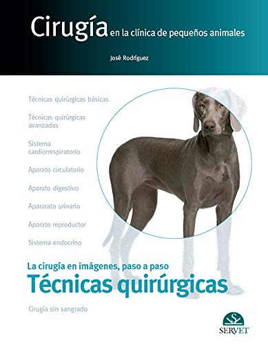 Cirugía en la clínica de pequeños animales. Técnicas quirúrgicas - Libros de veterinaria - Editorial Servet