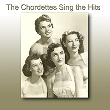 The Chordettes Sing the Hits