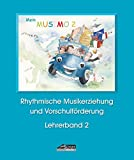Mein MUSIMO - Lehrerband 2: Musikalische Früherziehung in Musikschule und Kindergarten (Mein MUSIMO: Rhythmische Musikerziehung und Vorschulförderung in Musikschule und Kindergarten)