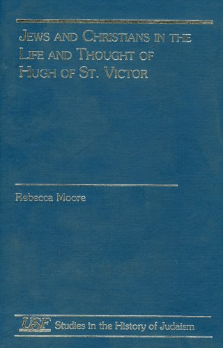 Jews and Christians in the Life and Thought of Hugh of St. Victor
