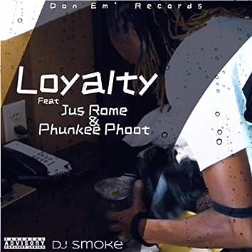 Loyalty (feat. Jus Rome & Phunkee Phoot)