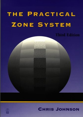 The Practical Zone System: A Gui...