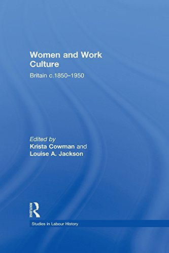 Women and Work Culture: Britain c.1850–1950 (Studies in Labour History)