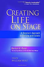 Creating Life on Stage: A Director's Approach to Working with Actors