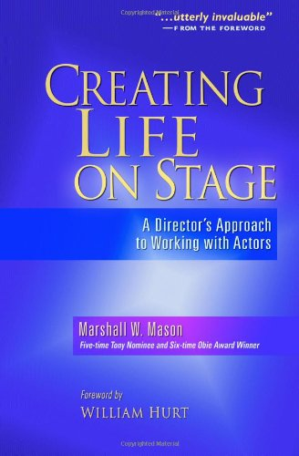 Compare Textbook Prices for Creating Life on Stage: A Director's Approach to Working with Actors Illustrated Edition ISBN 9780325009193 by Mason, Marshall W